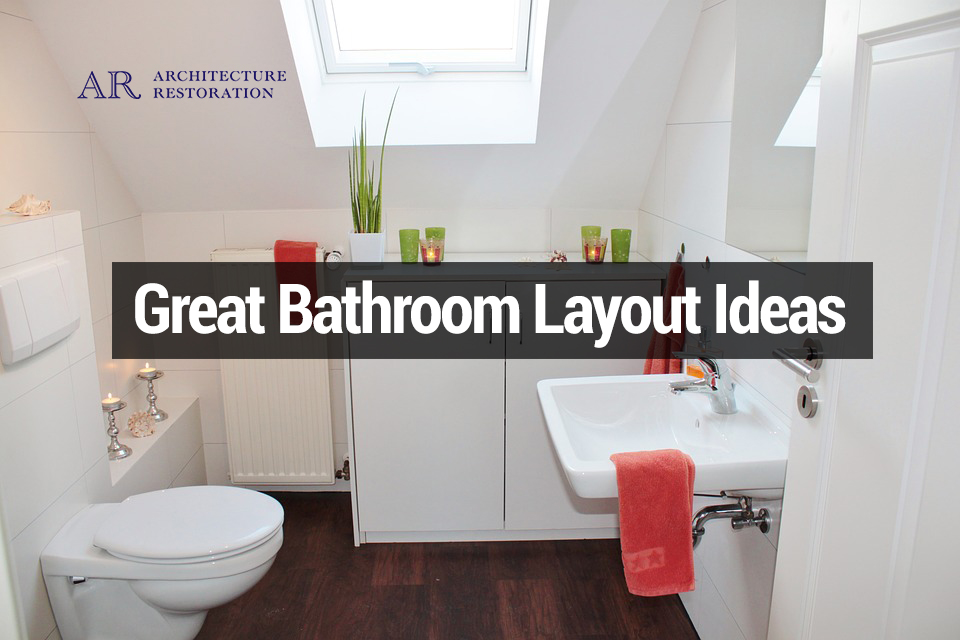 Great Bathroom Layout Ideas